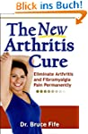 The New Arthritis Cure: Eliminate Art...