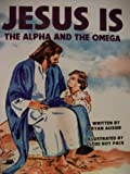 Jesus is the Alpha and the Omega