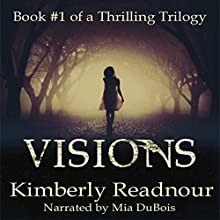 Visions: The Mystical Encounter Series, Volume 1 Audiobook by Kimberly Readnour Narrated by Mia DuBois