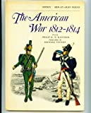 American War, 1812-14 (Men-at-arms) (0850452295) by Philip Katcher
