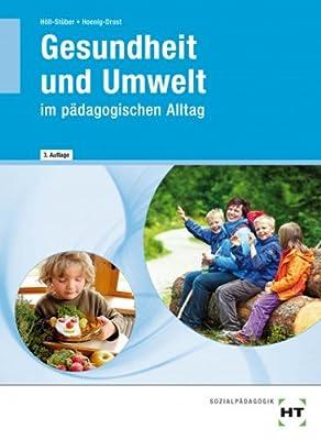 Gesundheit und Umwelt im pädagogischen Alltag: Lehrbuch