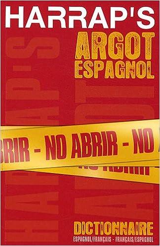 Harrap's argot espanol : Dictionnaire espagnol-francais / francais-espagnol
