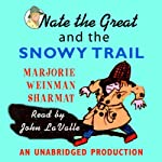 Nate the Great and the Snowy Trail (       UNABRIDGED) by Marjorie Weinman Sharmat Narrated by John Lavelle