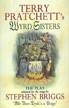 Wyrd Sisters - Playtext (Discworld Novels)
