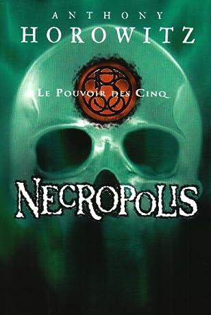 Le pouvoir des cinq tome 4 necropolis anthony - Les portes du diable anthony horowitz ...