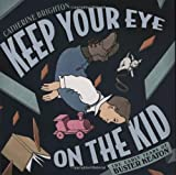 Keep Your Eye on the Kid: The Early Years of Buster Keaton (159643158X) by Brighton, Catherine