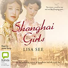 Shanghai Girls (       UNABRIDGED) by Lisa See Narrated by Janet Song