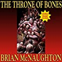 The Throne of Bones (       UNABRIDGED) by Brian McNaughton Narrated by Wayne June