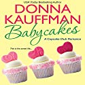 Babycakes (       UNABRIDGED) by Donna Kauffman Narrated by Amanda Ronconi