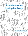 Troubleshooting Laptop Hardware: An I...
