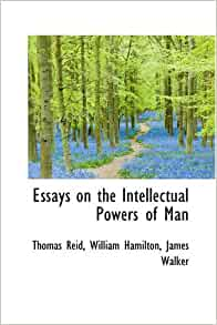 Essays on the intellectual powers of man reid