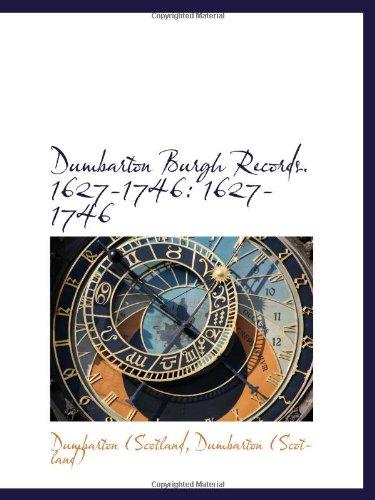 Dumbarton Burgh Records. 1627-1746: 1627-1746