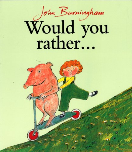 Would You Rather ...