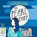 The Pearl Thief Hörbuch von Elizabeth Wein Gesprochen von: Maggie Service