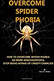 Gary G. Nicely Overcome spider phobia: How to overcome spider phobia no more Arachnophobia stop being afraid of creepy crawlies (Correct Times)