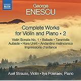 Enescu:Violin & Piano Works 2 [Axel Strauss; Ilya Poletaev] [NAXOS: 8572692]