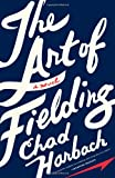 Image of The Art of Fielding: A Novel