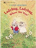 Ladybug, Ladybug, Where Are You? (A Classic Golden Book) (0307123405) by Cyndy Szekeres