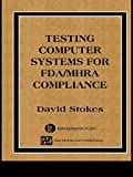 img - for Testing Computers Systems for FDA/MHRA Compliance (Computer Systems Validation Life Cycle Activities S) book / textbook / text book
