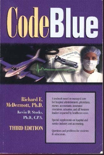 Code Blue: A Textbook Novel on Managed Care