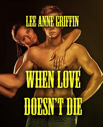When Love Doesn't Die