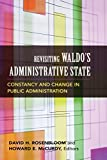 img - for Revisiting Waldo's Administrative State: Constancy and Change in Public Administration (Public Management and Change) book / textbook / text book