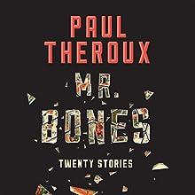Mr. Bones: Twenty Stories (       UNABRIDGED) by Paul Theroux Narrated by Garrick Hagon