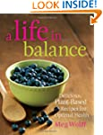 A Life in Balance: Delicious Plant-ba...