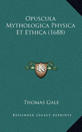 Opuscula Mythologica Physica Et Ethica (1688)
