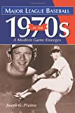 Major League Baseball in the 1970s: A Modern Game Emerges