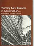 img - for Winning New Business in Construction - The Critical Success Factors book / textbook / text book