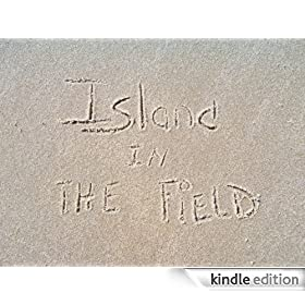 ISLAND IN THE FIELD