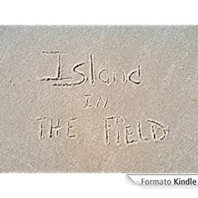 ISLAND IN THE FIELD (English Edition)
