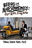 Being and Awesomeness: Get Rad, Stay Rad