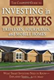 The Complete Guide to Investing in Duplexes, Triplexes, Fourplexes, and Mobile Homes: What Smart Investors Need To Know Explained Simply