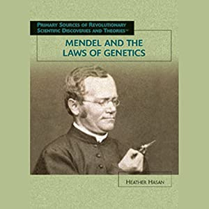 Mendel and the Laws of Genetics: Scientific Discoveries | [Heather Hasan]