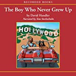 The Boy Who Never Grew Up (       UNABRIDGED) by David Handler Narrated by Tom Stechschulte