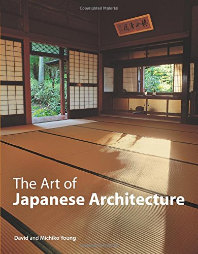 The Art of Japanese Architecture, by Michiko Young