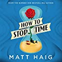 How to Stop Time Hörbuch von Matt Haig Gesprochen von: Mark Meadows