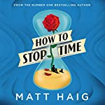 How to Stop Time | Matt Haig