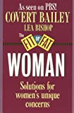 The Fit or Fat Woman (0395510104) by Bailey, Covert