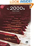 Greatest Hits - The 2000s for Piano:...