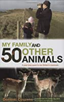 My Family and 50 Other Animals: A Year with Britain's Mammals