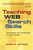 Teaching Web Search Skills: Techniques And Strategies Of Top Trainers (1573872679) by Notess, Greg R.
