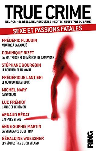 True Crime - tome 2 - Sexe et passions fatales