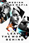 Swedish House Mafia: Leave The World...