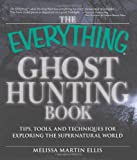 Image of The Everything Ghost Hunting Book: Tips, tools, and techniques for exploring the supernatural world (Everything (New Age))