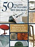 echange, troc Elise Kinkead - 50 façons de peindre des meubles : Méthode facile pour donner un fini artistique de haute qualité à vos meubles