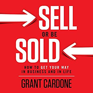 Sell or Be Sold: How to Get Your Way in Business and in Life Audiobook