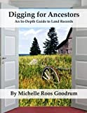 Digging for Ancestors: An In-Depth Guide to Land Records